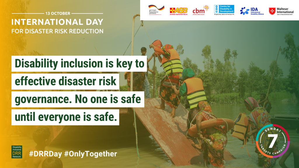 Disability inclusion is key to effective disaster risk governance. No one is safe until everyone is safe.